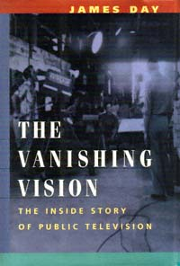 The vanishing vision: the inside story of public television icon