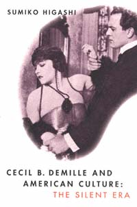 """Cecil B. DeMille and American culture: the silent era"" icon"
